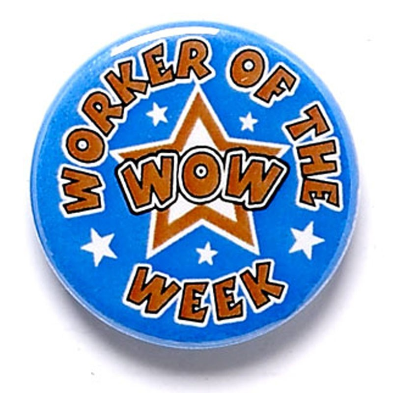 Worker Of The Week Button Badge